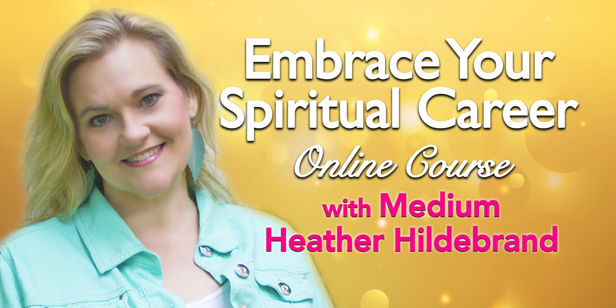 Spiritual Career with Heather Hildebrand
